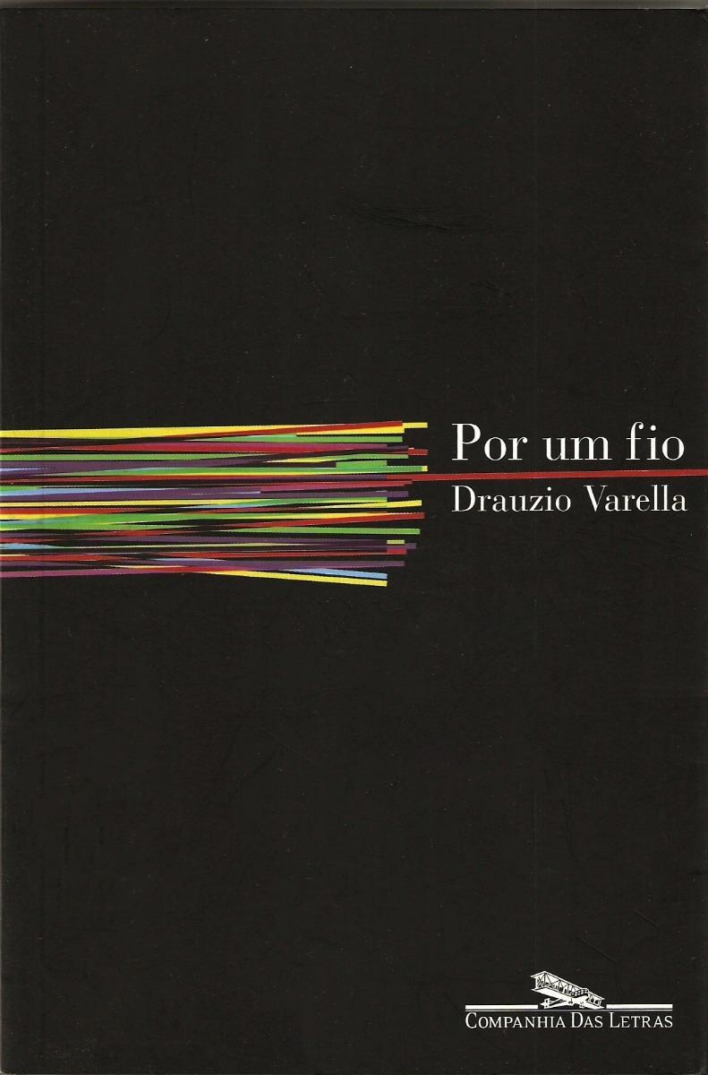livro-por-um-fio-drauzio-varella-14685-MLB3727039575_012013-F